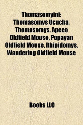 9781155404936: Thomasomyini: Thomasomys Ucucha, Apeco Oldfield Mouse, Popayán Oldfield Mouse, Rhipidomys, Wandering Oldfield Mouse, Cajamarca Oldfield Mouse