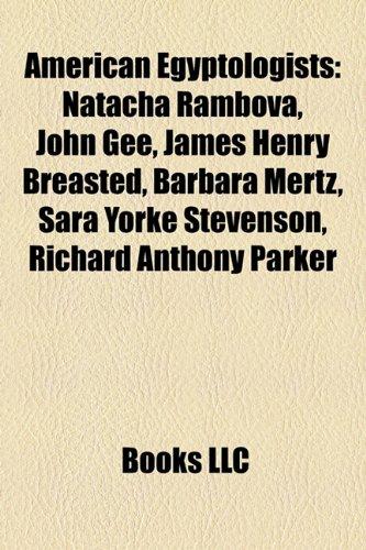 9781155421056: American Egyptologists: Natacha Rambova, John Gee, James Henry Breasted, E. E. Rehmus, Barbara Mertz, Sara Yorke Stevenson