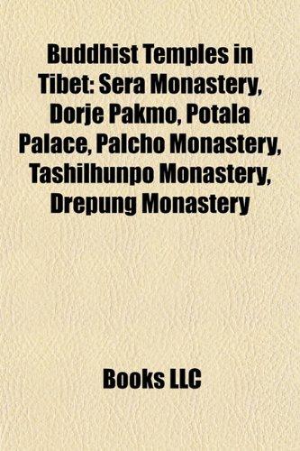 9781155431048: Buddhist Temples in Tibet: Sera Monastery, Dorje Pakmo, Potala Palace, Palcho Monastery, Tashilhunpo Monastery, Drepung Monastery