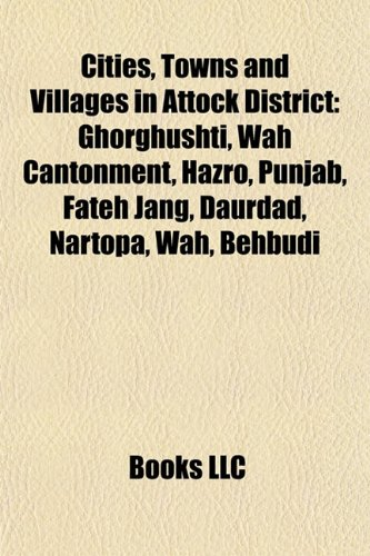 9781155433905: Cities, Towns and Villages in Attock District: Ghorghushti, Wah Cantonment, Hazro, Punjab, Fateh Jang, Daurdad, Nartopa, Behbudi, Hasan Abdal