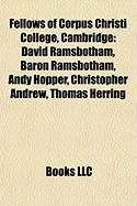 9781155443652: Fellows of Corpus Christi College, Cambridge: David Ramsbotham, Baron Ramsbotham, Almeric Paget, 1st Baron Queenborough, Andy Hopper