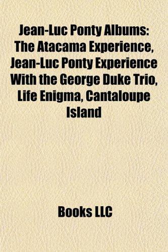 9781155455792: Jean-Luc Ponty Albums: The Atacama Experience, Jean-Luc Ponty Experience with the George Duke Trio, Life Enigma, Cantaloupe Island