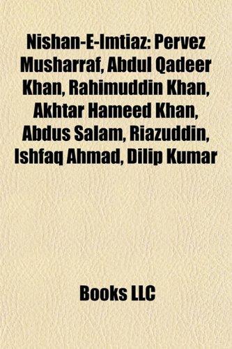 9781155469416: Nishan-e-Imtiaz: Pervez Musharraf, Abdus Salam, Abdul Qadeer Khan, Riazuddin, Ishfaq Ahmad, Akhtar Hameed Khan, Rahimuddin Khan