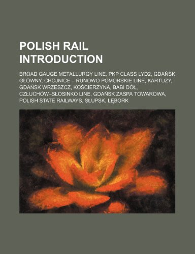 Polish Rails: Broad Gauge Metallurgy Line, Pkp