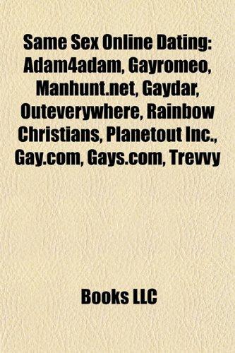 9781155489698: Same Sex Online Dating: Adam4adam, Gayromeo, Manhunt.Net, Gaydar, Outeverywhere, Rainbow Christians, Planetout Inc., Gay.Com, Gays.Com, Trevvy