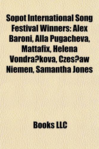 9781155493770: Sopot International Song Festival Winners: Alex Baroni, Alla Pugacheva, Mattafix, Helena Vondra Kova, Czes Aw Niemen, Samantha Jones