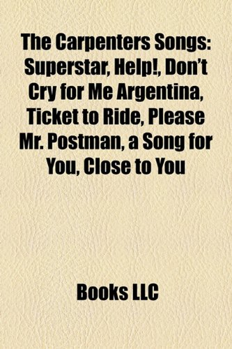 The Carpenters Songs: Superstar, Help!, Don't Cry for Me Argentina, Ticket to Ride, Please Mr....
