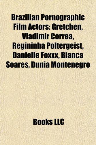 9781155518497: Brazilian Pornographic Film Actors: Gretchen, Vladimir Correa, Regininha Poltergeist, Danielle Foxxx, Bianca Soares, Dunia Montenegro