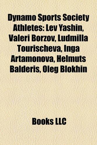 9781155550244: Dynamo Sports Society Athletes: Lev Yashin, Valeri Borzov, Ludmilla Tourischeva, Inga Artamonova, Helmuts Balderis, Oleg Blokhin