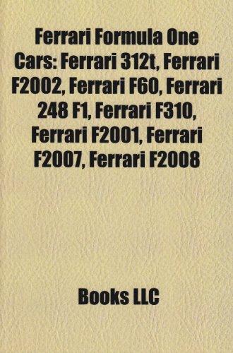 9781155552170: Ferrari Formula One cars: Ferrari 312T, Ferrari 126 C, Ferrari F2002, Ferrari F1/87, Ferrari F10, Ferrari 156 F1, Ferrari F60, Ferrari F310, Ferrari ... F2001, Ferrari 150° Italia, Ferrari 158