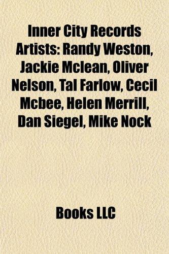 9781155556475: Inner City Records Artists: Randy Weston, Jackie McLean, Oliver Nelson, Tal Farlow, Cecil McBee, Helen Merrill, Dan Siegel, Mike Nock