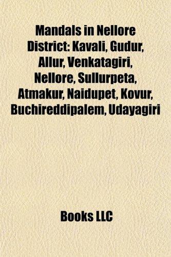 9781155561622: Mandals in Nellore district: Nellore, Gudur, Venkatagiri, Allur, Kavali, Sullurpeta, Atmakur, Nellore district, Buchireddipalem, Vinjamur