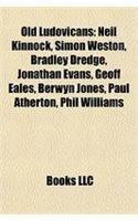 9781155569918: Old Ludovicans: Neil Kinnock, Simon Weston, Bradley Dredge, Jonathan Evans, Geoff Eales, Berwyn Jones, Paul Atherton, Phil Williams