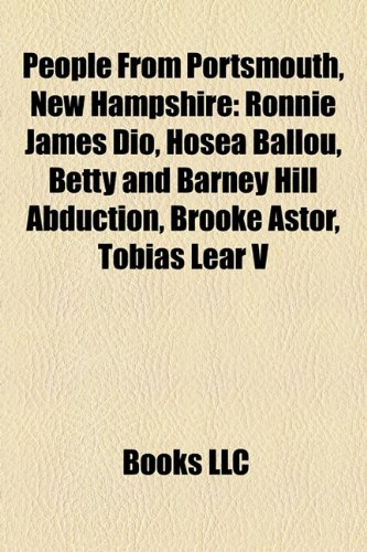 9781155577180: People from Portsmouth, New Hampshire: Ronnie James Dio, Hosea Ballou, Betty and Barney Hill Abduction, Thomas Westbrook, Brooke Astor