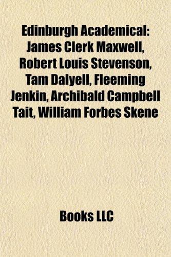 9781155618487: Edinburgh Academical: Robert Louis Stevenson, Tam Dalyell, Fleeming Jenkin, Archibald Tait, William Forbes Skene, Robert Michael Ballantyne