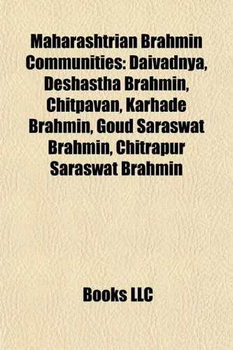 9781155629247: Maharashtrian Brahmin communities: Daivadnya, Deshastha Brahmin, List of Deshastha Brahmin surnames, Goud Saraswat Brahmin, Chitpavan