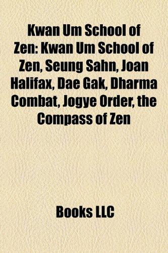 9781155675411: Kwan Um School of Zen: Kwan Um School of Zen, Seung Sahn, Joan Halifax, Dae Gak, Dharma Combat, Jogye Order, the Compass of Zen