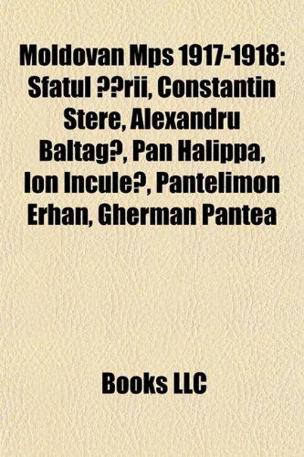9781155678412: Moldovan Mps 1917-1918: Sfatul Ţării, Constantin Stere, Alexandru Baltagă, Pan Halippa, Ion Inculeţ, Pantelimon Erhan, Gherman Pântea