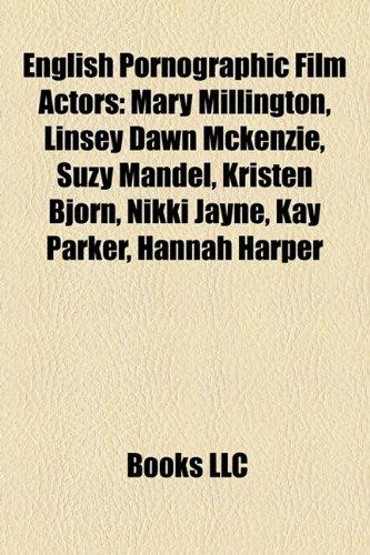 9781155701011: English Pornographic Film Actors: Mary Millington, Linsey Dawn McKenzie, Suzy Mandel, Kristen Bjorn, Nikki Jayne, Kay Parker, Hannah Harper
