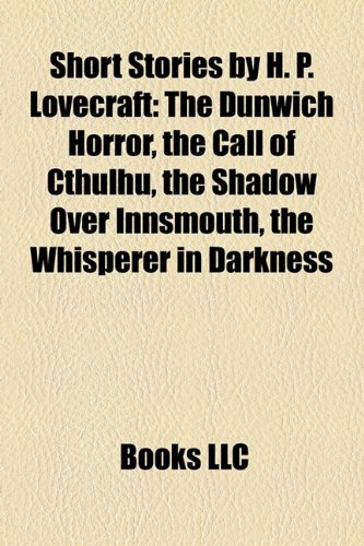 9781155721903: Short Stories by H. P. Lovecraft (Study Guide): The Dunwich Horror, the Call of Cthulhu, the Shadow Over Innsmouth, the Whisperer in Darkness