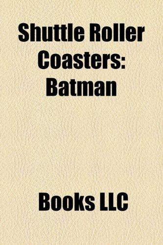 9781155723143: Shuttle Roller Coasters: Batman