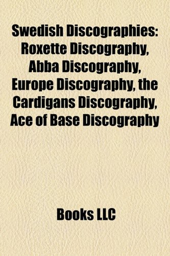 9781155803821: Swedish Discographies: Roxette Discography, Abba Discography, Europe Discography, the Cardigans Discography, Ace of Base Discography