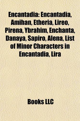 9781155824314: Encantadia: Amihan, Etheria, Lireo, Pirena, Ybrahim, Enchanta, Danaya, Sapiro, Alena, List of Minor Characters in Encantadia, Lira