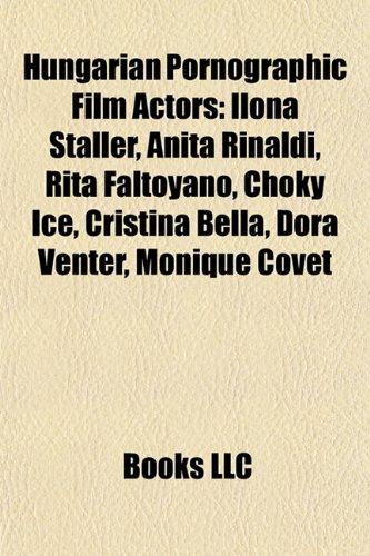 9781155867229: Hungarian Pornographic Film Actors: Ilona Staller, Anita Rinaldi, Rita Faltoyano, Choky Ice, Cristina Bella, Dora Venter, Monique Covét