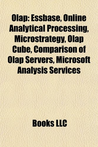 9781155869506: Olap: Essbase, Online Analytical Processing, Microstrategy, Olap Cube, Comparison of Olap Servers, Microsoft Analysis Services