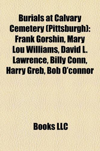 Burials at Calvary Cemetery (Pittsburgh): Frank Gorshin,: LLC, Books