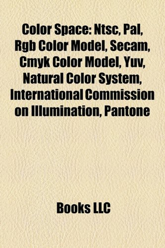 9781155905396: Color Space: Ntsc, Pal, Rgb Color Model