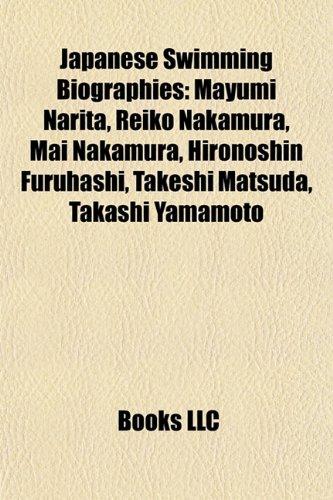 9781155917528: Japanese Swimming Biography Introduction: Mayumi Narita, Reiko Nakamura, Mai Nakamura, Hironoshin Furuhashi, Takeshi Matsuda, Takashi Yamamoto