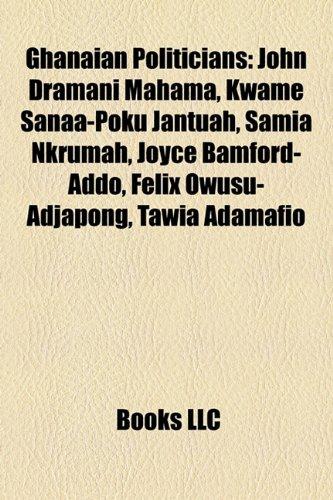 9781155925752: Ghanaian Politician Introduction: John Dramani Mahama, Kwame Sanaa-Poku Jantuah, Samia Nkrumah, Joyce Bamford-Addo, Felix Owusu-Adjapong