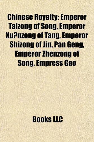 9781155929781: Chinese royalty Introduction: Pan Geng, Empress Gao, Tai Wu, He Dan Jia, Zu Yi, Emperor Lizong of Song, Princess Der Ling, Zu Ding