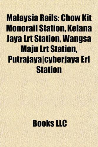9781155937458: Malaysia rail Introduction: Kelana Jaya LRT station, Wangsa Maju LRT station, Putrajaya|Cyberjaya ERL station, Taman Bahagia LRT station