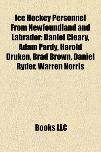 9781155944401: Ice Hockey Personnel From Newfoundland and Labrador: Daniel Cleary, Adam Pardy, Harold Druken, Brad Brown, Daniel Ryder, Warren Norris