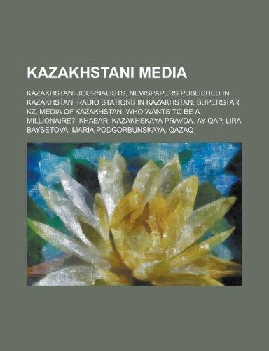 9781155951485: Kazakhstani Media: Superstar Kz, Media of Kazakhstan, Who Wants to Be a Millionaire?, Khabar, Ay Qap, Maria Podgorbunskaya, Qazaq, Hit TV