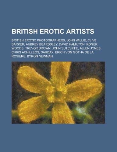British Erotic Artists: Clive Barker, Aubrey Beardsley,: Books, LLC