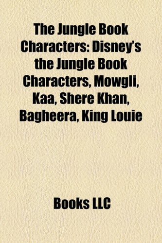 9781155956077: The Jungle Book Characters: Mowgli, Kaa, Shere Khan, Bagheera, List of The Jungle Book characters, Baloo, Akela, Hathi, Buldeo, Tabaqui, Messua