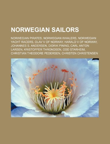 9781155959283: Norwegian sailors: Norwegian pirates, Norwegian whalers, Norwegian yacht racers, Olav V of Norway, Harald V of Norway, Johannes S. Andersen, Didrik ... Odd Starheim, Christian Theodore Pedersen