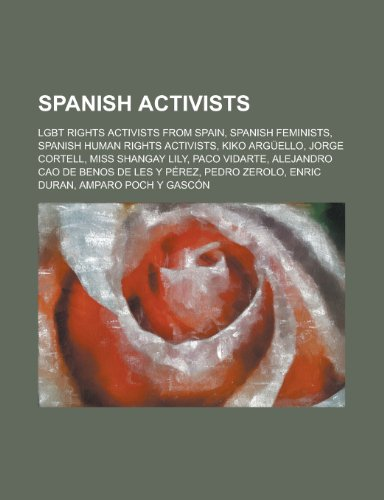 9781155961484: Spanish Activists: Kiko Arguello, Jorge Cortell, Alejandro Cao de Benos de Les y Perez, Enric Duran, Pilar Manjon,