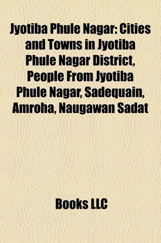 9781155963723: Jyotiba Phule Nagar: Jyotiba Phule Nagar district,