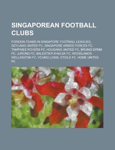 9781155979663: Singaporean Football Clubs: Tampines Rovers FC, Sengkang Punggol FC, Geylang United FC, Singapore Armed Forces FC, Balestier Khalsa FC