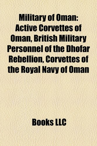9781155985589: Military of Oman: Sultan of Oman's Armed Forces, Timothy Creasey, Timothy Landon, Royal Air Force of Oman, Shabab Oman, Ron Mark