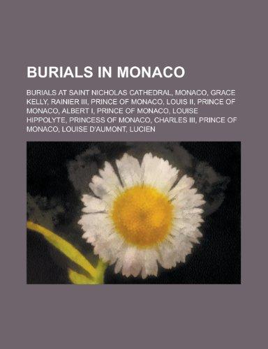 Burials in Monaco: Burials at Saint Nicholas Cathedral, Monaco, Grace Kelly, Rainier III, Prince of...