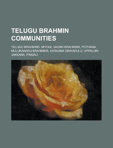 9781155993317: Telugu Brahmin Communities: Niyogi, Vaidiki Brahmins, Mulukanadu Brahmins, Telugu Brahmins, Aaraama Dravidulu,