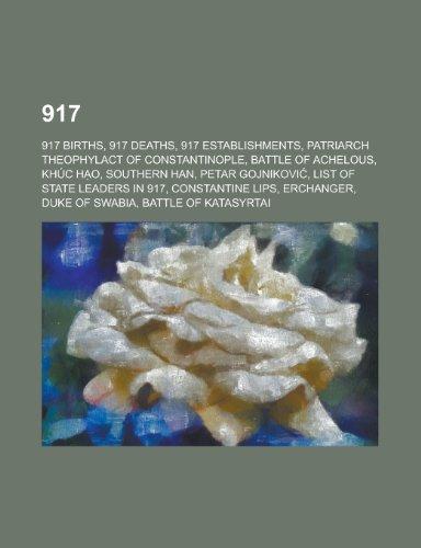 9781156005392: 917: Battle of Achelous, List of State Leaders in 917, Battle of Katasyrtai,