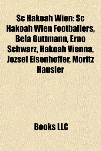 9781156014011: Sc Hakoah Wien: Bla Guttmann, Erno Schw