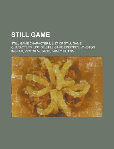 9781156015025: Still Game: List of Still Game Episodes, Faimly, Flittin,