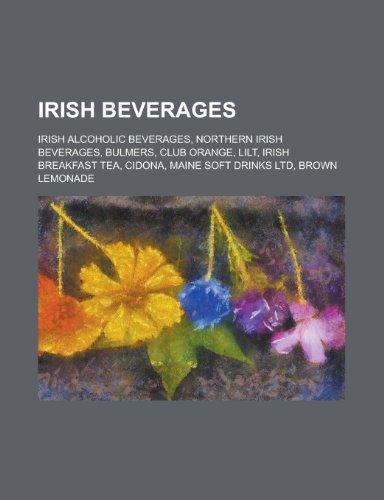 9781156018415: Irish Beverages: Club Orange, Lilt, Irish Breakfast Tea, Cidona, Brown Lemonade,